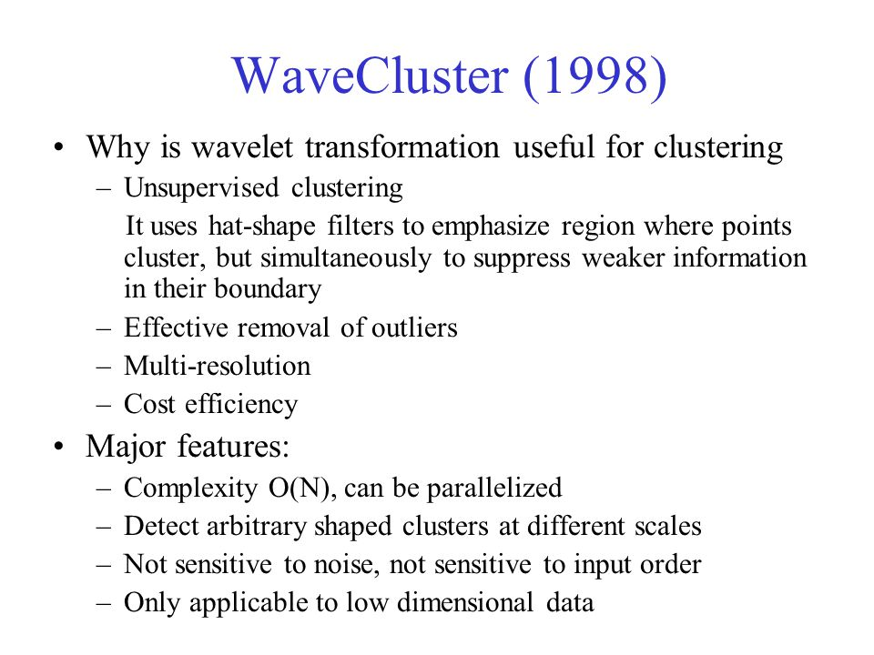 WaveCluster (1998) Why is wavelet transformation useful for clustering