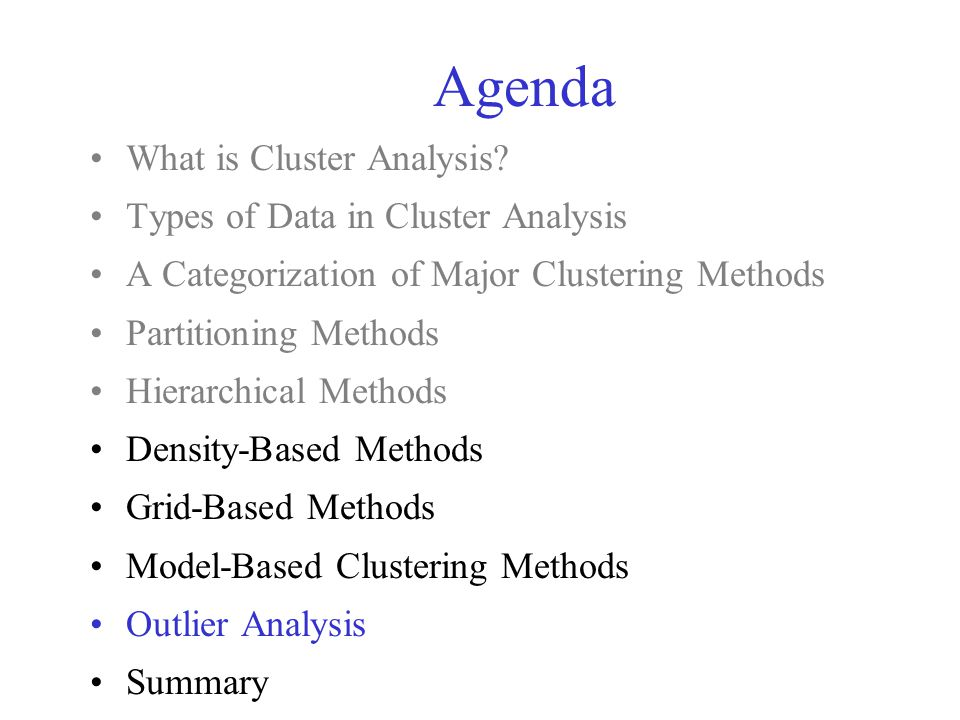 Agenda What is Cluster Analysis Types of Data in Cluster Analysis