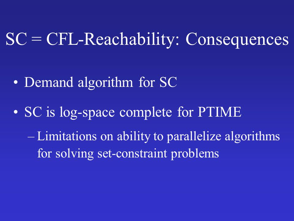SC = CFL-Reachability: Consequences