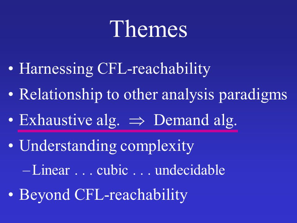 Themes Harnessing CFL-reachability