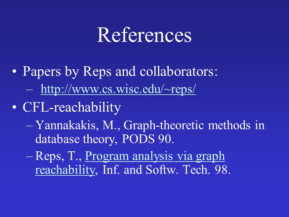 References Papers by Reps and collaborators: CFL-reachability