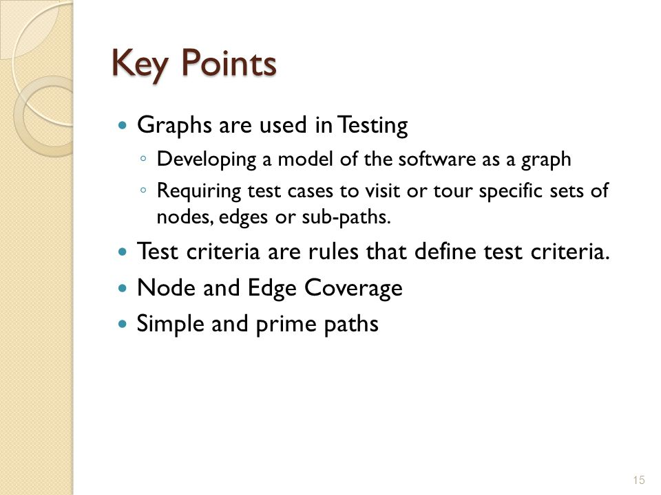 Key Points Graphs are used in Testing
