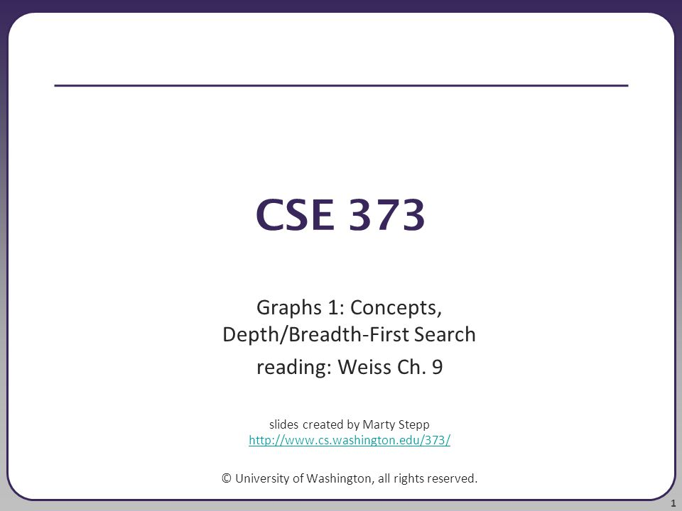 CSE 373 Graphs 1: Concepts, Depth/Breadth-First Search