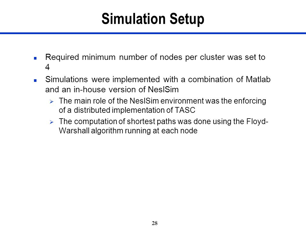 Simulation Setup Required minimum number of nodes per cluster was set to 4.