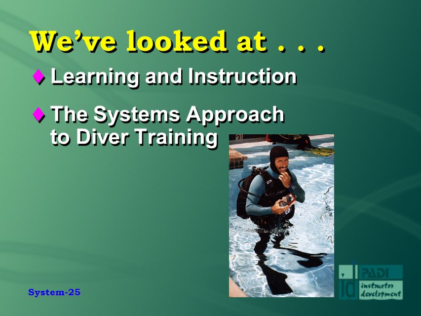 We've looked at . . . Learning and Instruction