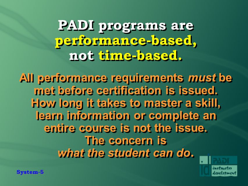 PADI programs are performance-based, not time-based