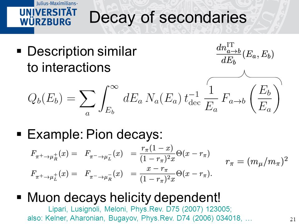 Decay of secondaries Description similar to interactions