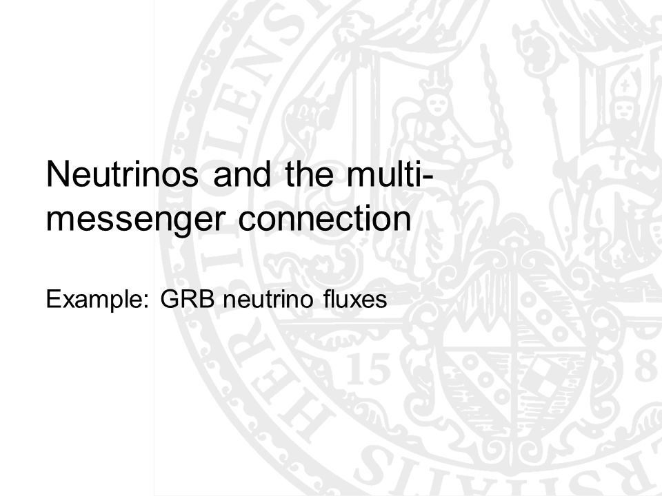 Neutrinos and the multi-messenger connection Example: GRB neutrino fluxes