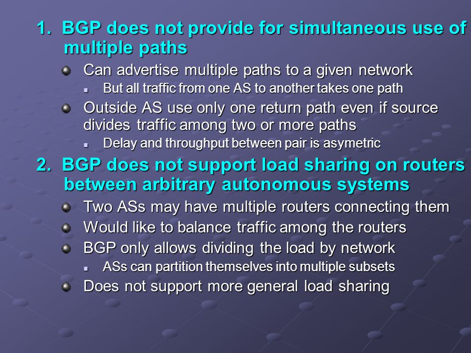 1. BGP does not provide for simultaneous use of multiple paths