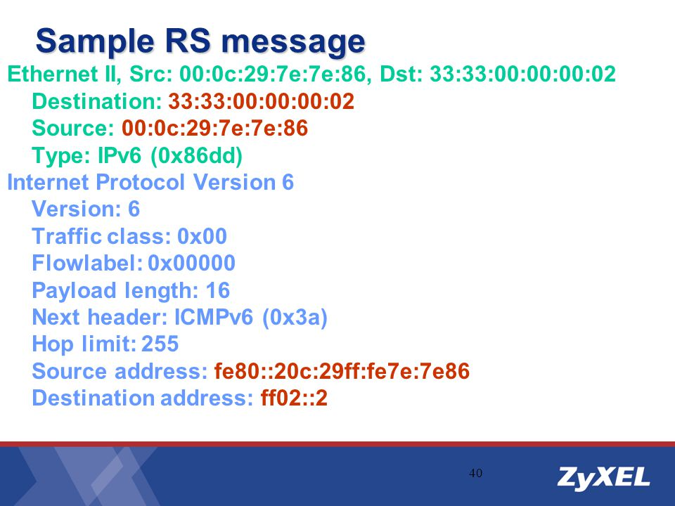 Sample RS message Ethernet II, Src: 00:0c:29:7e:7e:86, Dst: 33:33:00:00:00:02. Destination: 33:33:00:00:00:02.