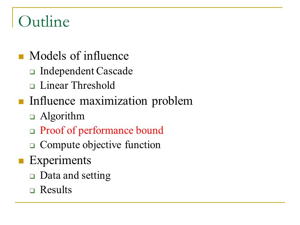 Outline Models of influence Influence maximization problem Experiments