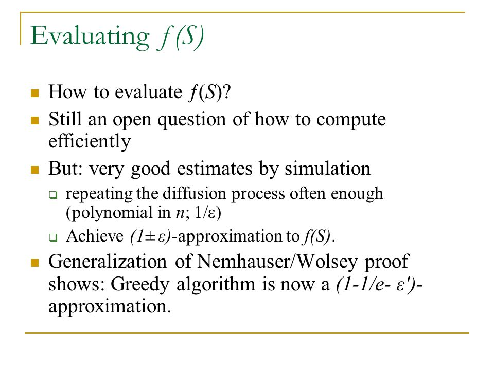 Evaluating ƒ(S) How to evaluate ƒ(S)