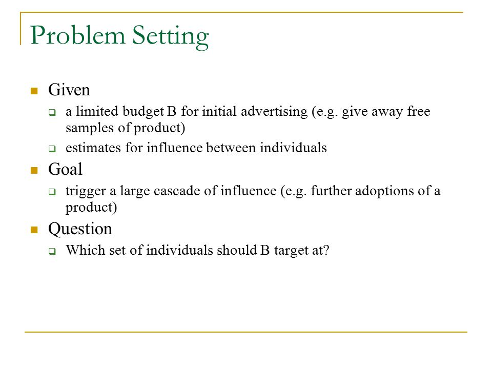 Problem Setting Given Goal Question