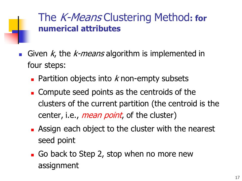 The K-Means Clustering Method: for numerical attributes
