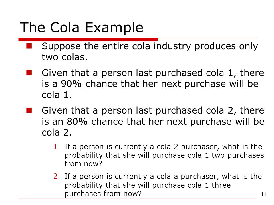 The Cola Example Suppose the entire cola industry produces only two colas.