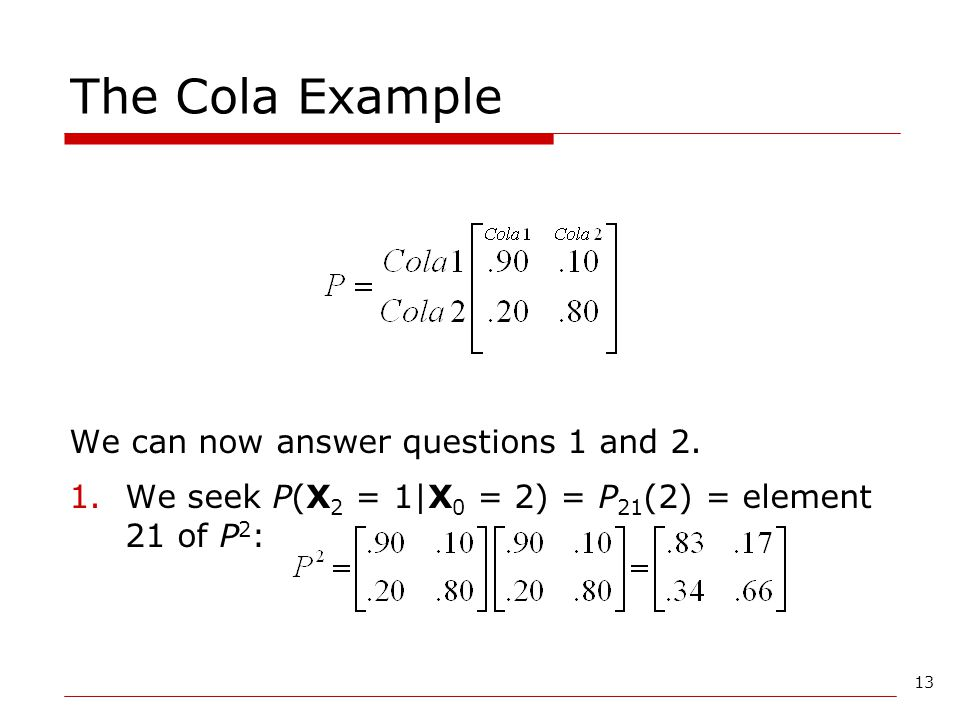 The Cola Example We can now answer questions 1 and 2.
