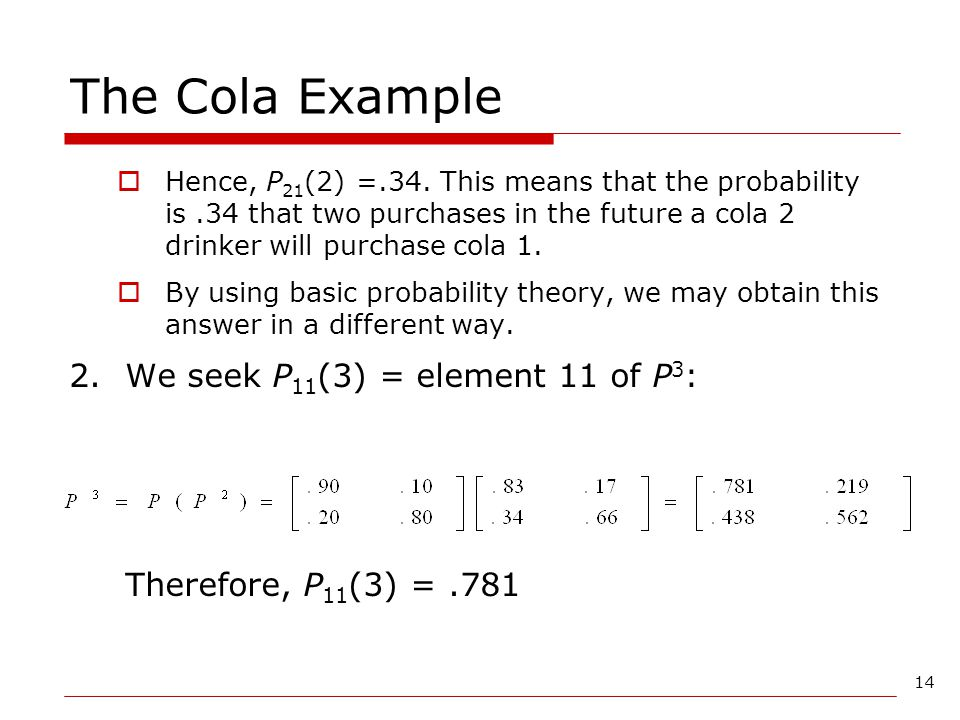 The Cola Example We seek P11(3) = element 11 of P3: