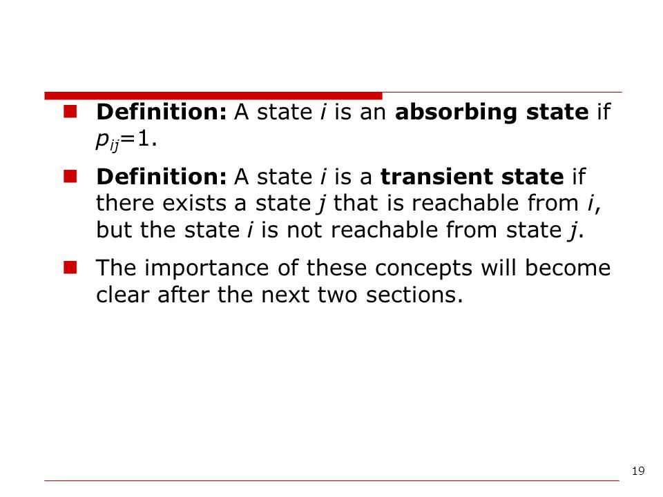 Definition: A state i is an absorbing state if pij=1.