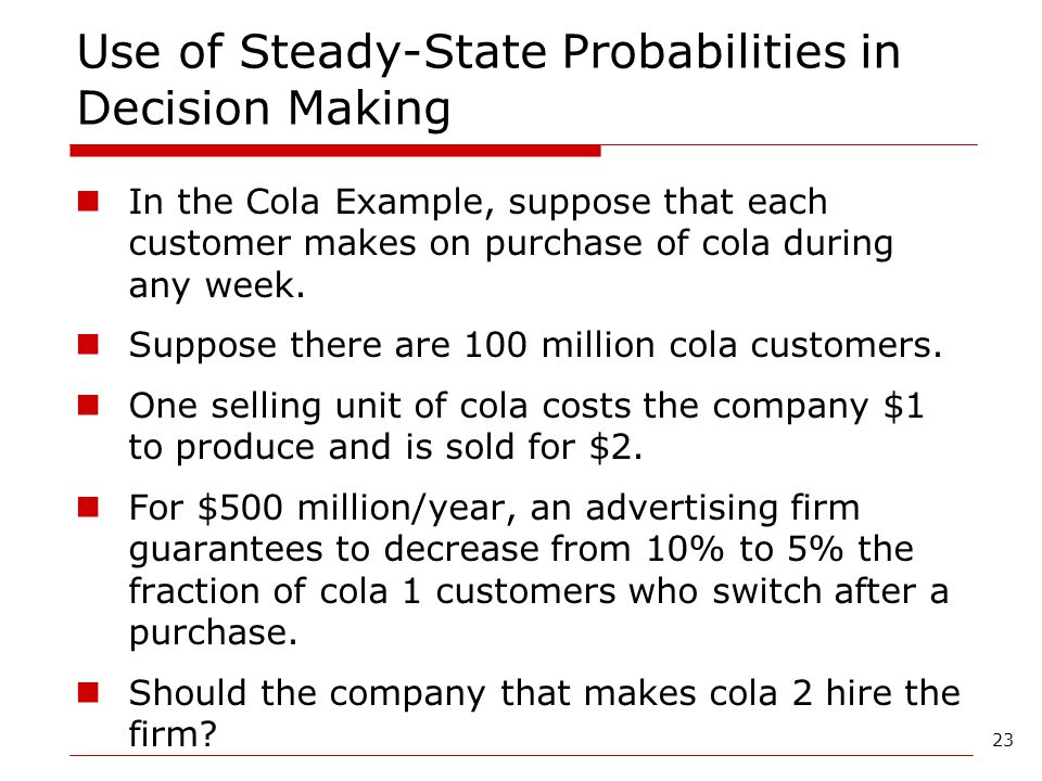 Use of Steady-State Probabilities in Decision Making