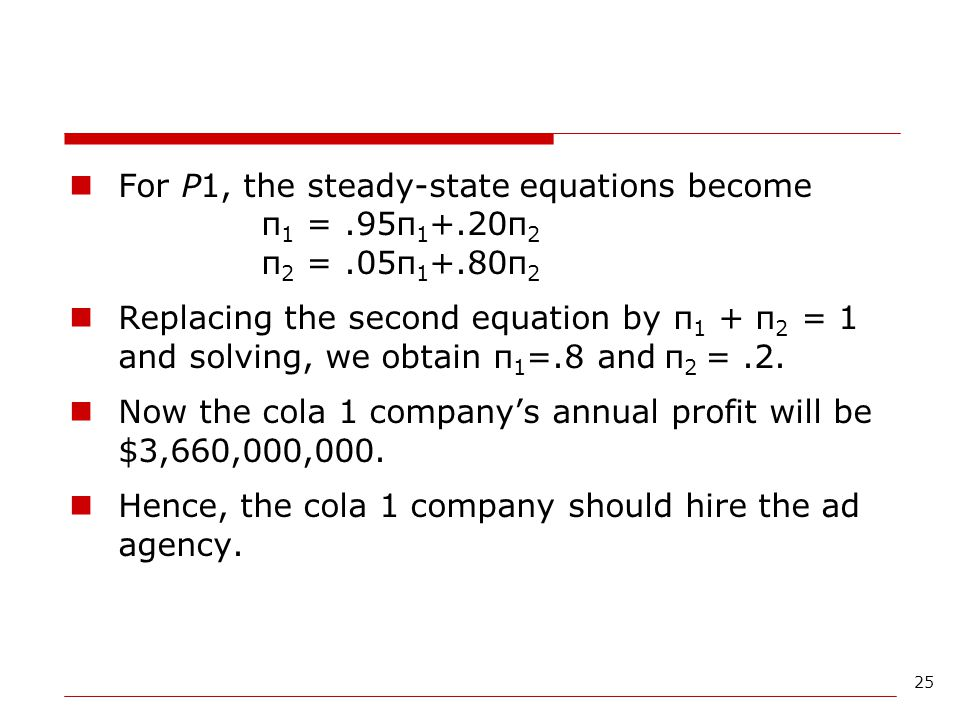 For P1, the steady-state equations become. π1 =. 95π1+. 20π2. π2 =