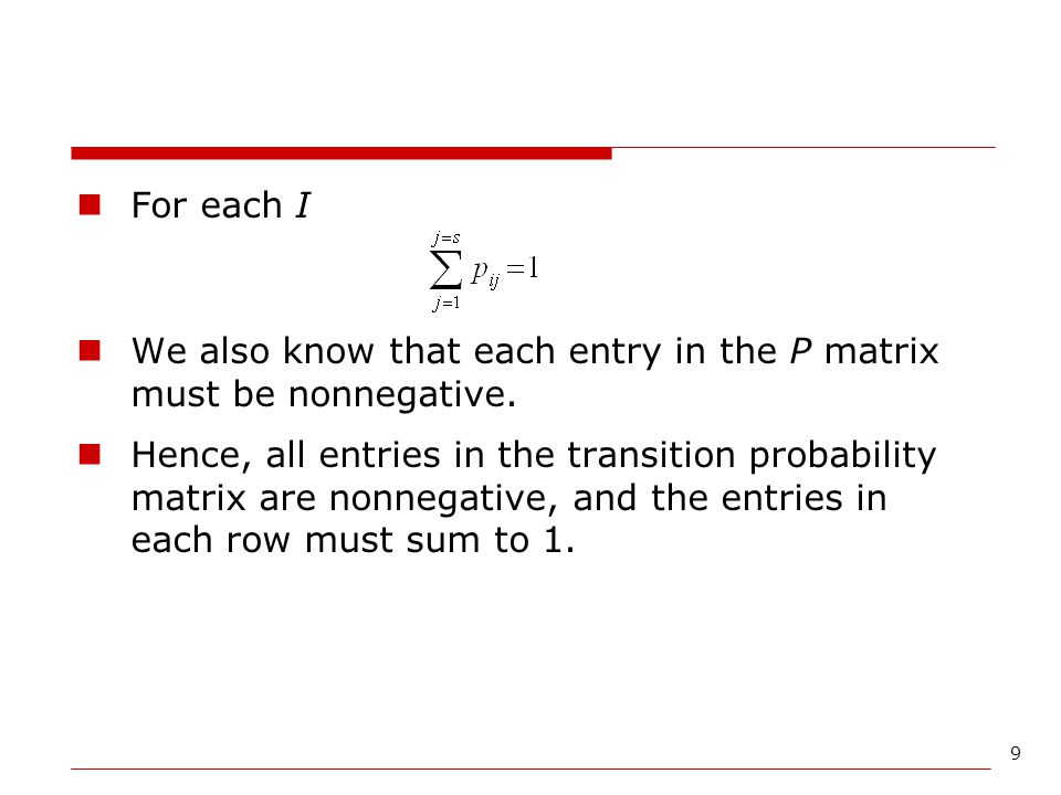 For each I We also know that each entry in the P matrix must be nonnegative.