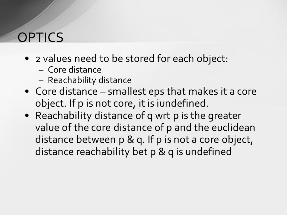 OPTICS 2 values need to be stored for each object: