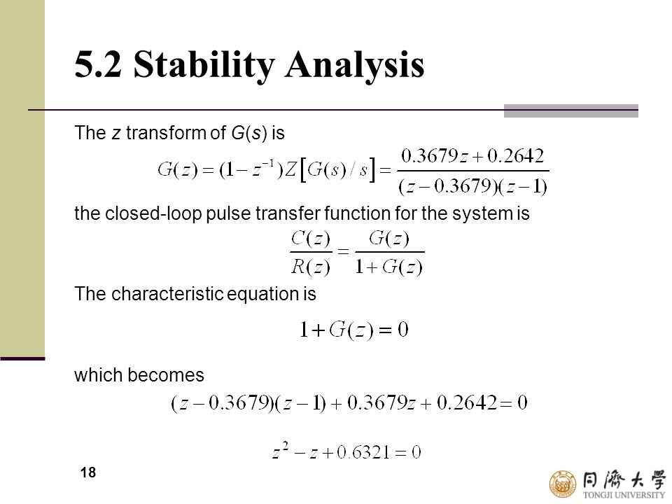 5.2 Stability Analysis The z transform of G(s) is
