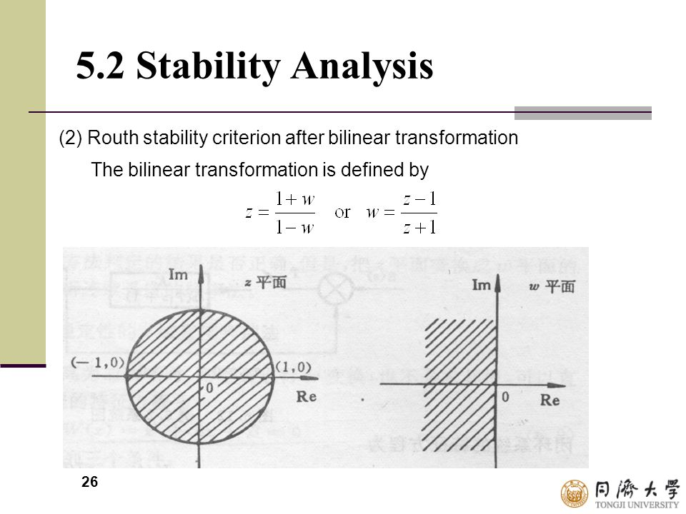 5.2 Stability Analysis (2) Routh stability criterion after bilinear transformation.