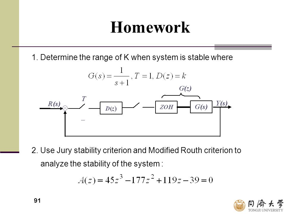 Homework 1. Determine the range of K when system is stable where