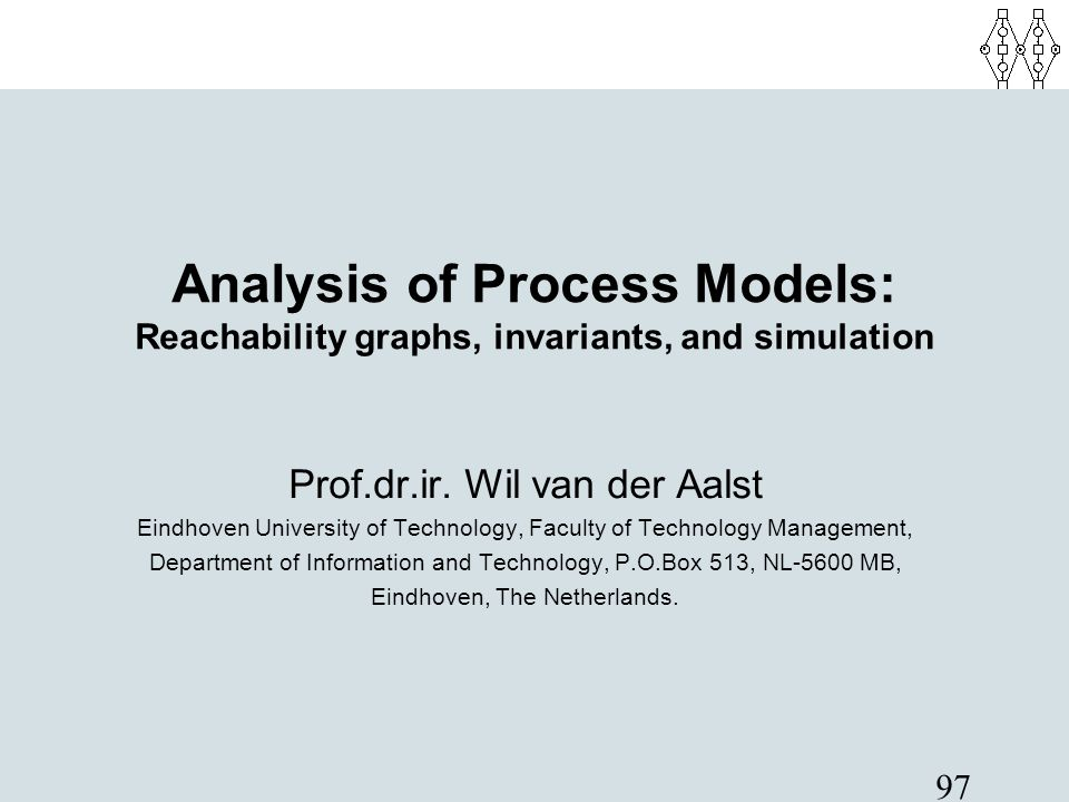 Analysis of Process Models: Reachability graphs, invariants, and simulation