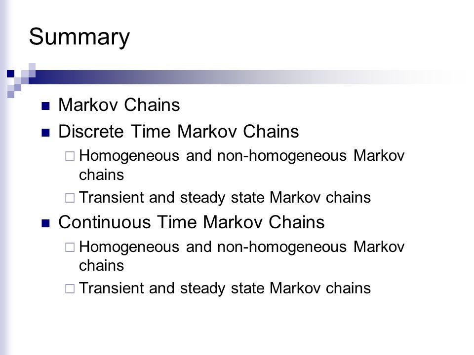 Summary Markov Chains Discrete Time Markov Chains