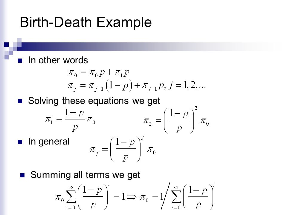 Birth-Death Example In other words Solving these equations we get