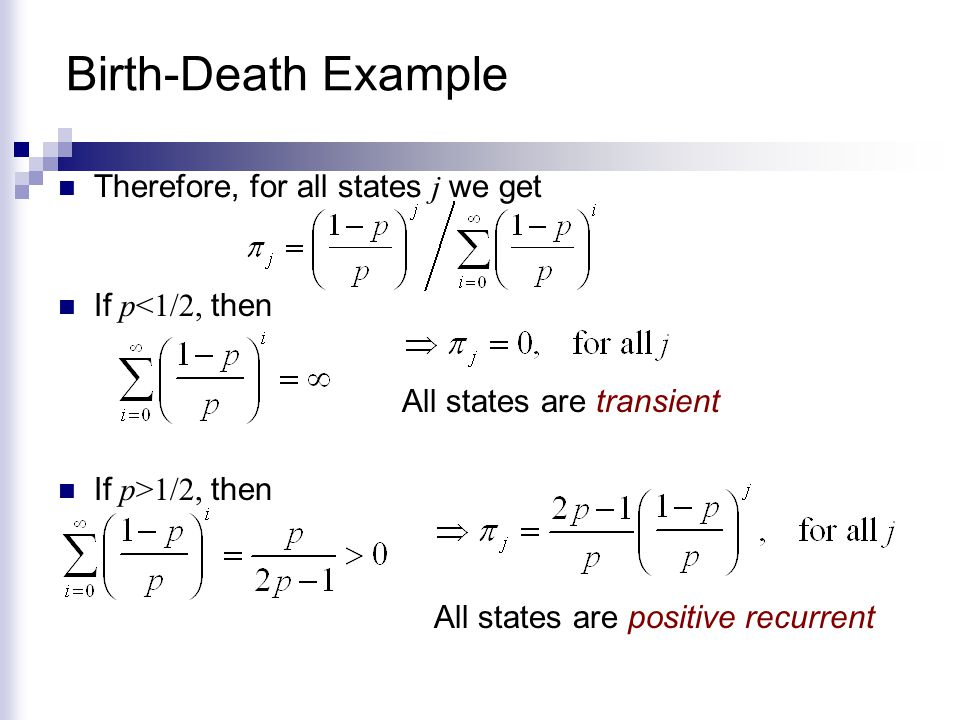 Birth-Death Example Therefore, for all states j we get