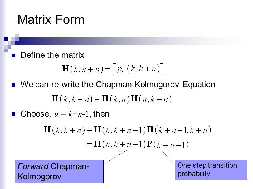 Matrix Form Define the matrix