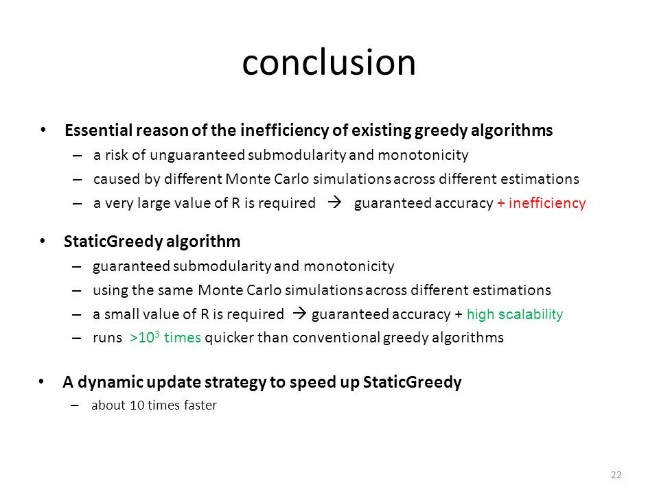 conclusion Essential reason of the inefficiency of existing greedy algorithms. a risk of unguaranteed submodularity and monotonicity.