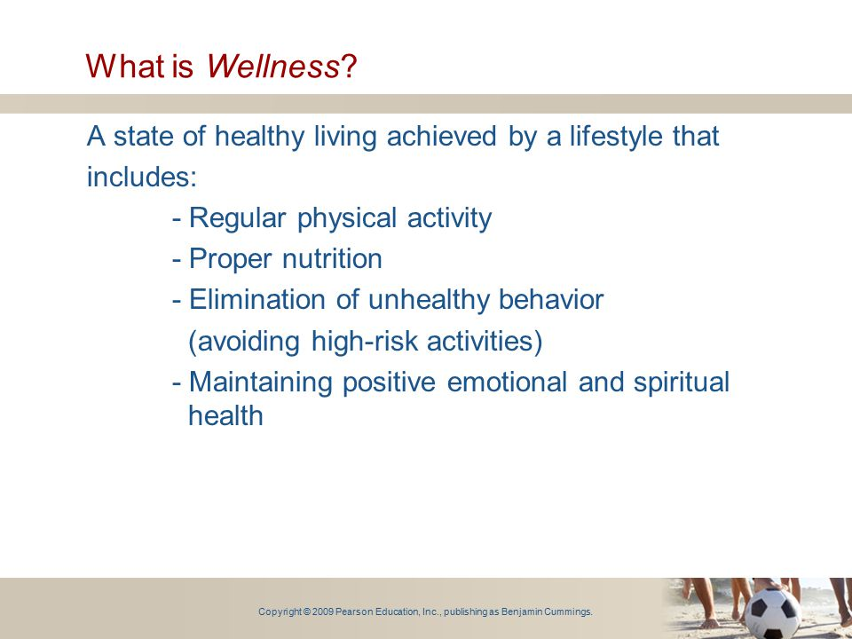 What is Wellness A state of healthy living achieved by a lifestyle that. includes: - Regular physical activity.
