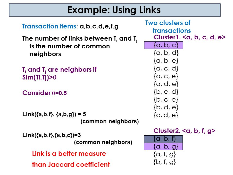 Example: Using Links Two clusters of transactions