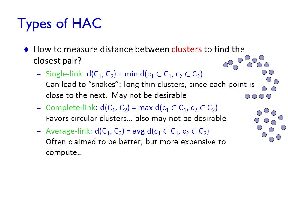 Types of HAC How to measure distance between clusters to find the closest pair