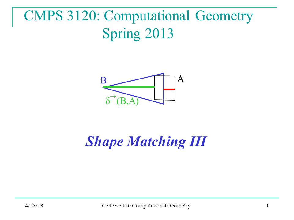 CMPS 3120: Computational Geometry Spring 2013
