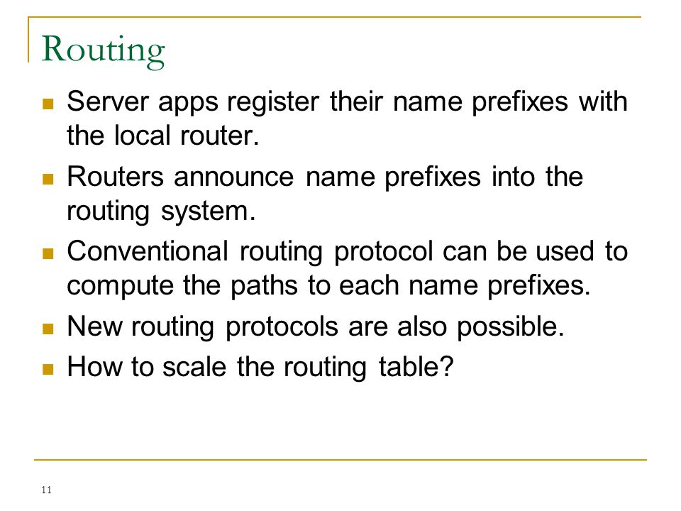 Routing Server apps register their name prefixes with the local router. Routers announce name prefixes into the routing system.