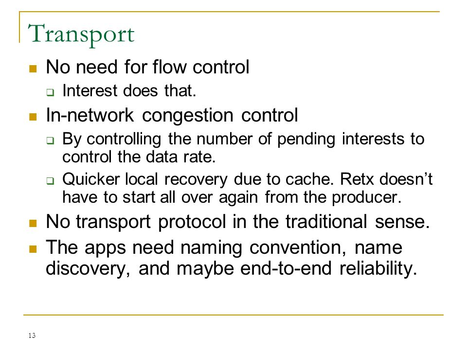 Transport No need for flow control In-network congestion control