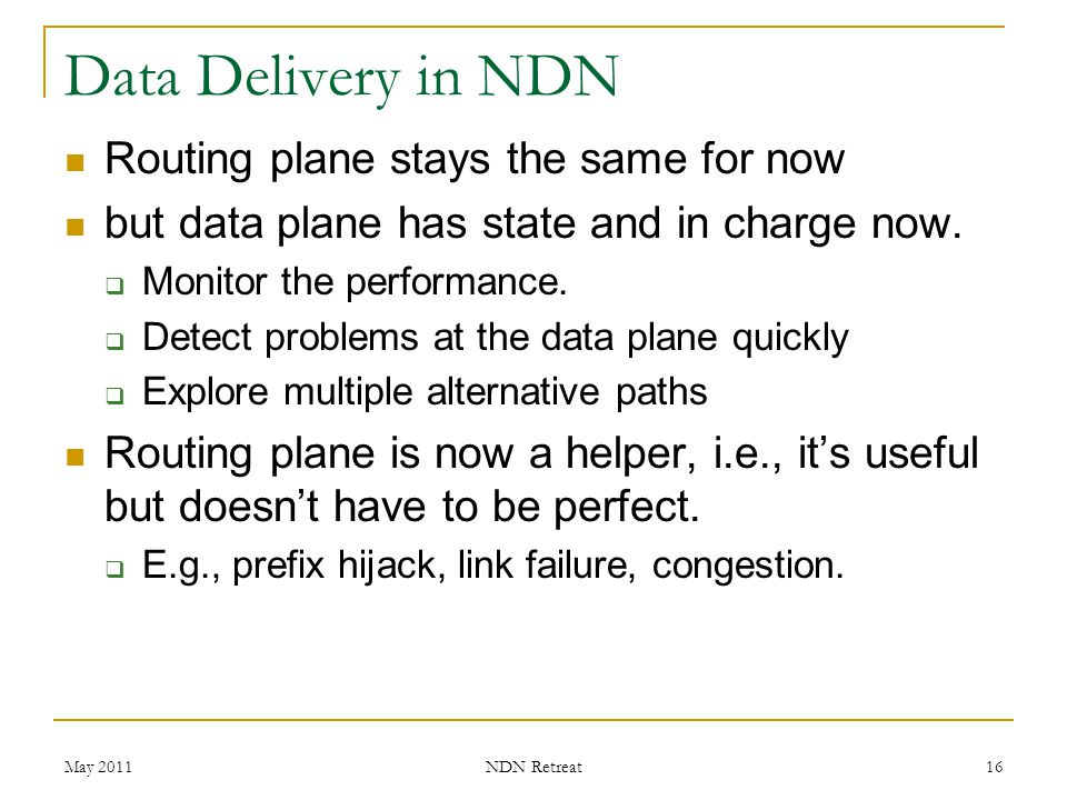Data Delivery in NDN Routing plane stays the same for now