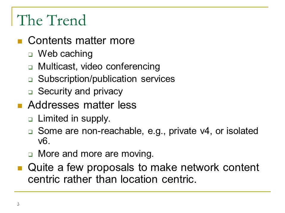 The Trend Contents matter more Addresses matter less