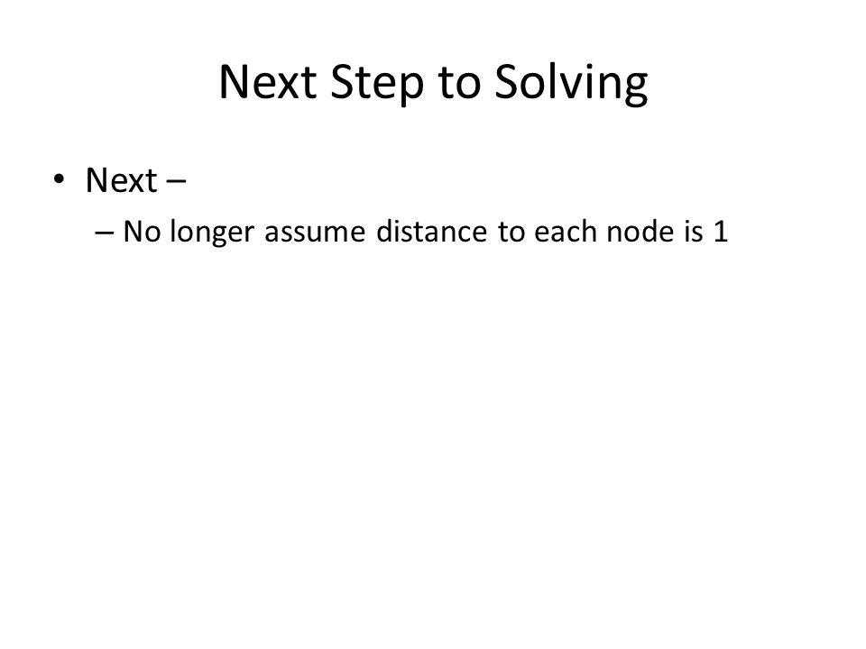 Next Step to Solving Next –