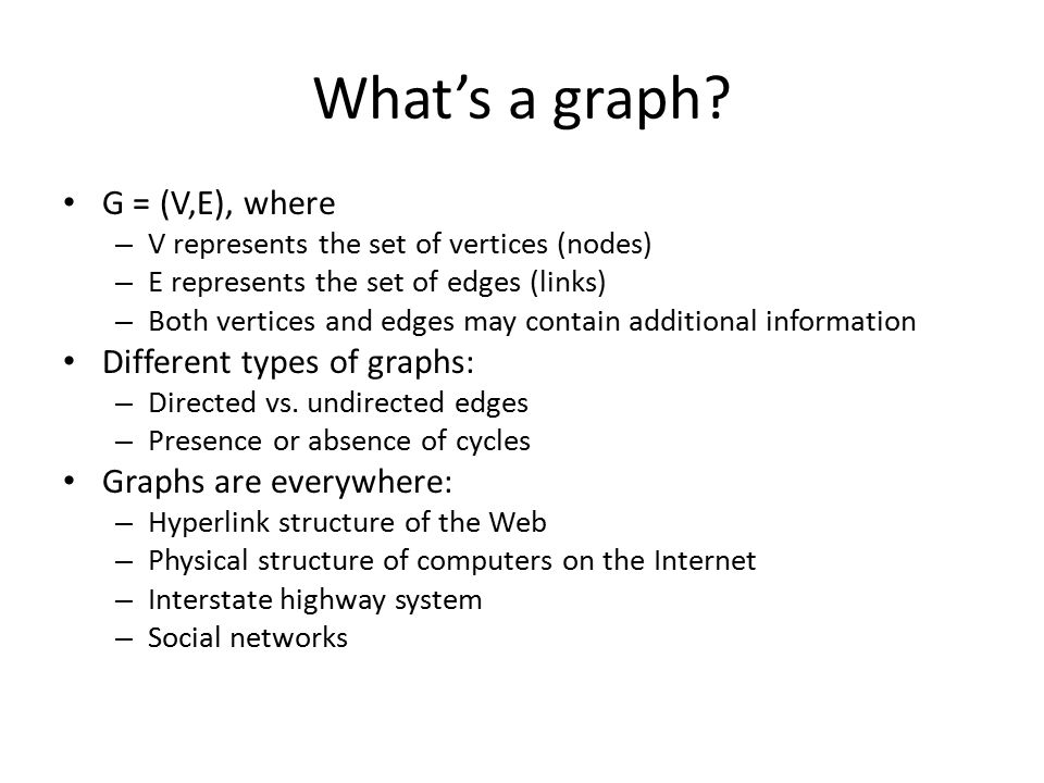 What's a graph G = (V,E), where Different types of graphs: