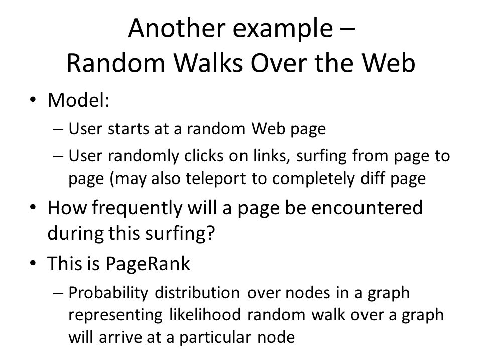 Another example – Random Walks Over the Web