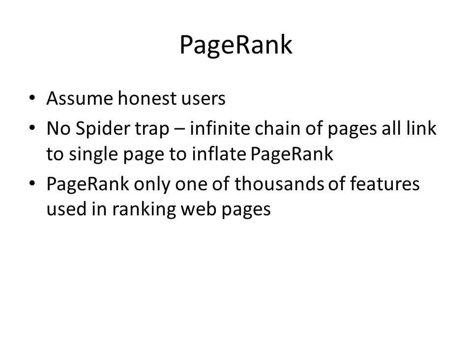 PageRank Assume honest users