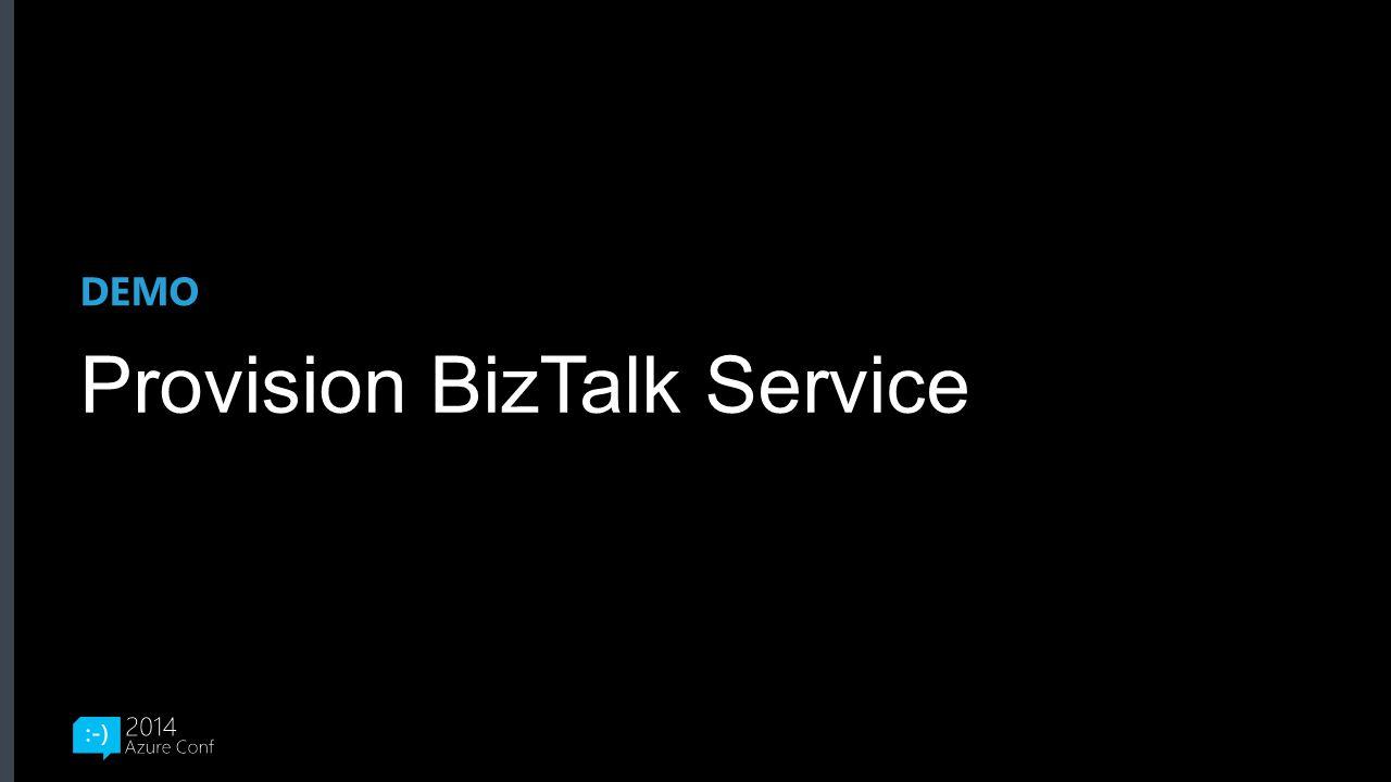 Provision BizTalk Service