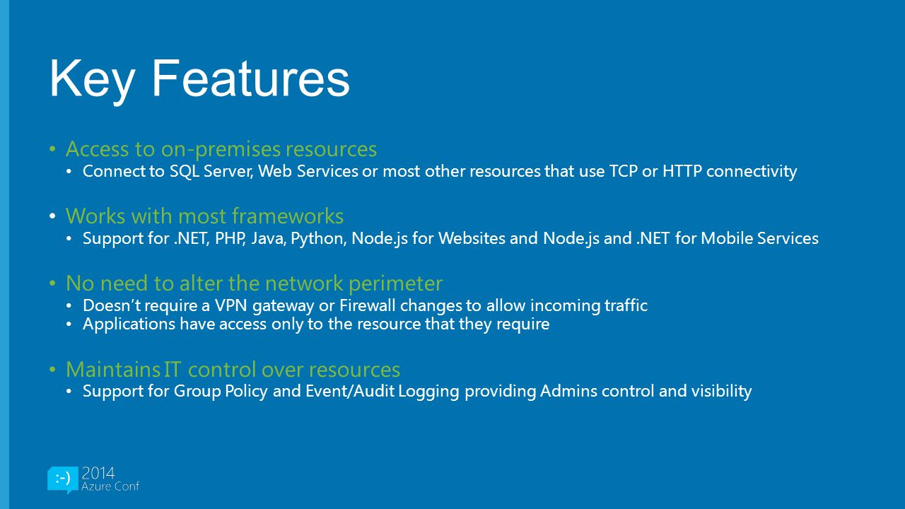 Key Features Access to on-premises resources