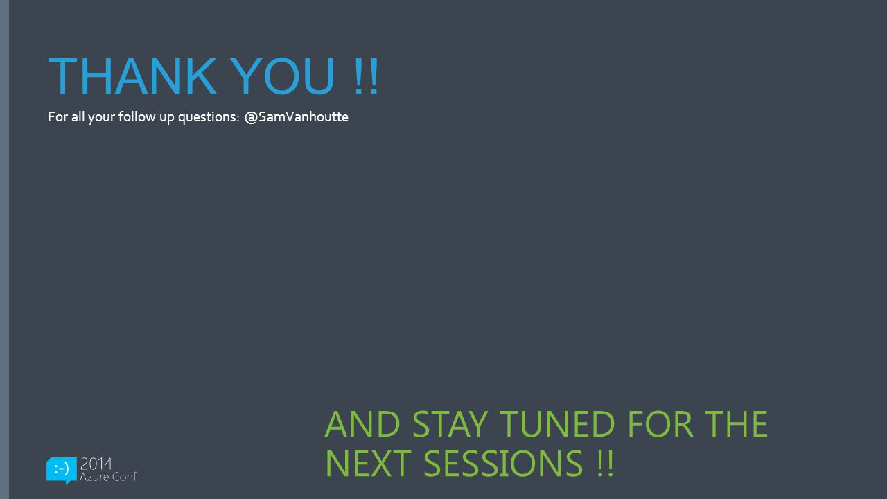 THANK YOU !! AND STAY TUNED FOR THE NEXT SESSIONS !!